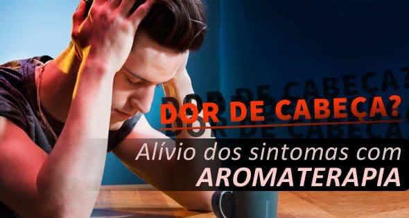 aromaterapia para dor de cabeca
