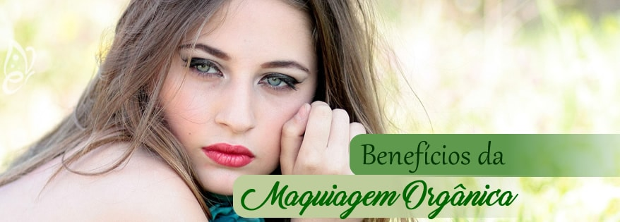 beneficios maquiagem organica